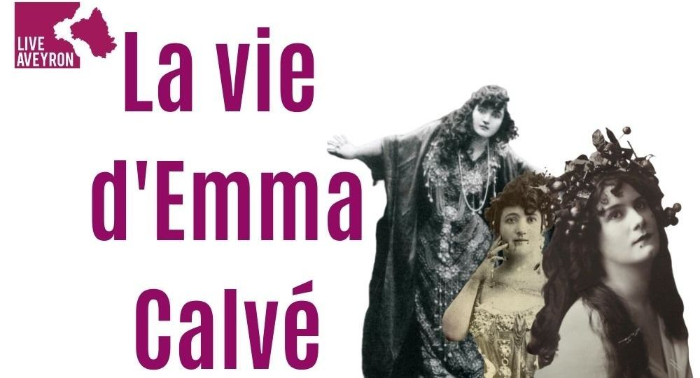 Copie de La vie d'Emma Calvé